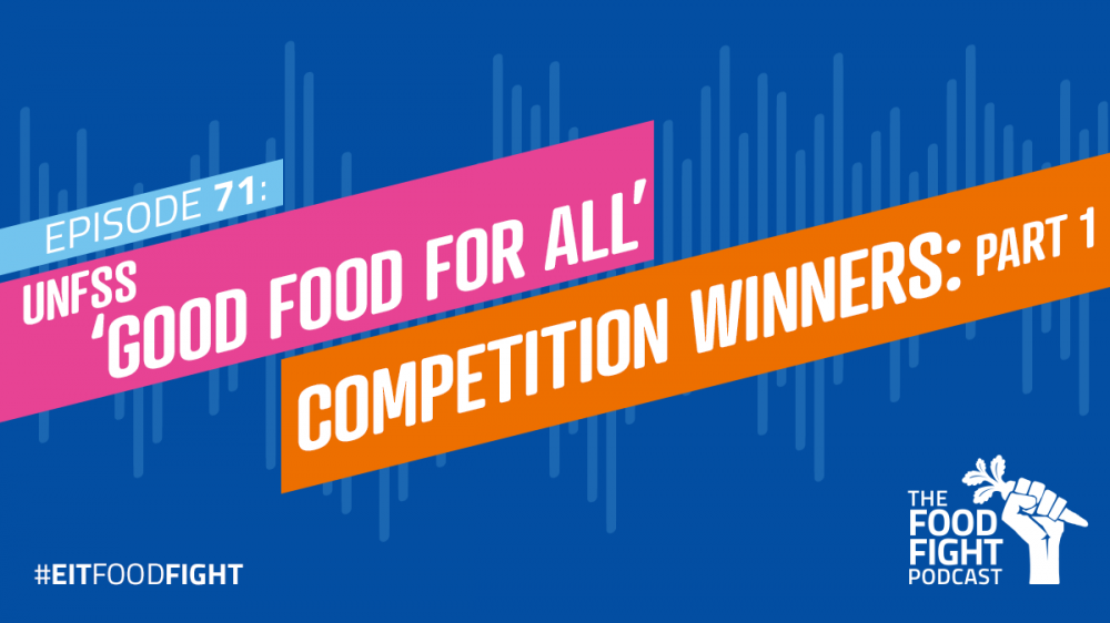 UNFSS 'Good Food For All' Competition Winners: Part 1