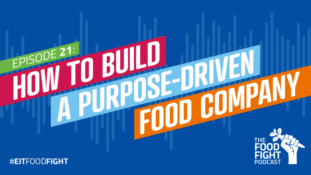 How to build a purpose-driven food company